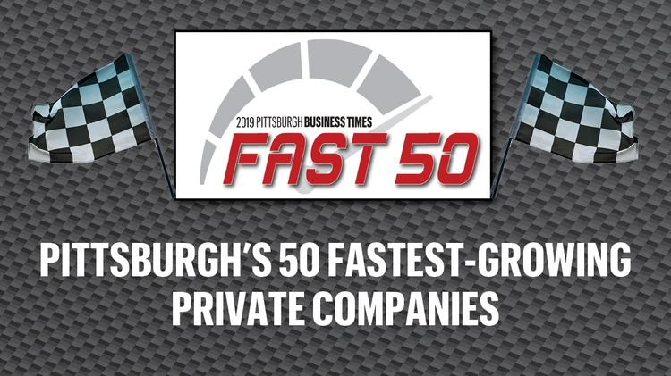 Fast 50: Fastest-growing private companies in the Pittsburgh