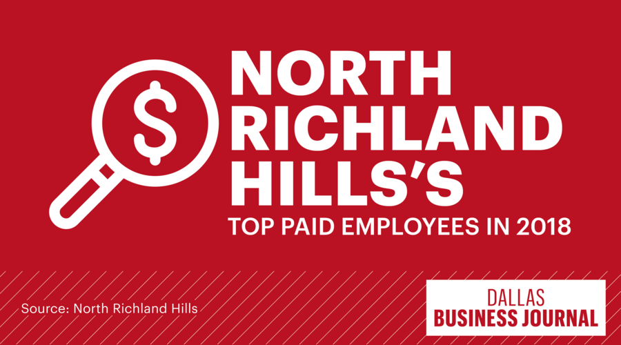 North Richland Hill's highest-paid employees 2018 - Dallas ...