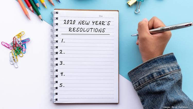 10 new year s resolutions for 2020 the business journals 10 new year s resolutions for 2020