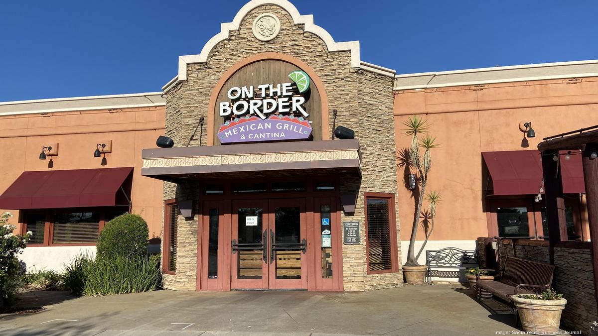 Future of Sacramento-area On the Border restaurants unclear - Sacramento Business Journal