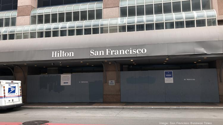 The Hilton San Francisco Union Square, 333 O'Farrell St., has been shuttered since the city ordered nonessential businesses to close amid Covid-19.