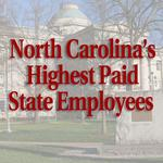 N.C.'s highest-paid government employees