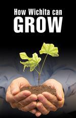 Nurturing entrepreneurs: It's how Wichita might jump-start a lagging economy