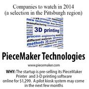 PieceMaker Technologies is a developer of 3-D printing kiosks for retail outlets. The startup is pre-selling its PieceMaker Printer and 3-D printing software online for $1,299. CEO Arden Rosenblatt said they are hoping to get a pilot kiosk system into a store in the next few months.