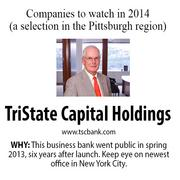 TriState Capital Holdings is a business bank that went public in spring 2013, six years after launch; keep an eye on its newest office in New York City.