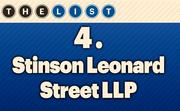 No. 4 Stinson Leonard Street LLP Local Lawyers: 169  Location: Kansas City For more information, check out the 2014 top law firms available to KCBJ subscribers.