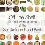 Off the Shelf: 10 Most-Wanted Items for the San Antonio Food Bank (slideshow)