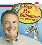 Bass Pro Billionaire: Built by subsidies