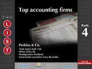 4: Perkins & Co.  The full list of the top accounting firms - including contact information - is available to PBJ subscribers.  Not a subscriber? Sign up for a free 4-week trial subscription to view this list and more today