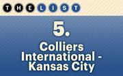 No. 5 Colliers International | Kansas City  Agents: 40 Location: Kansas City For more information, check out the 2014 top commercial real estate companies available to KCBJ subscribers.