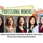Want to get ahead in Houston business? Check out HBJ's Professional Women's Guide