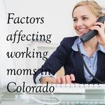 How does Colorado rank for working moms? (Slideshow)