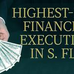 Highest-paid financial executives in South Florida – Top 20 slideshow