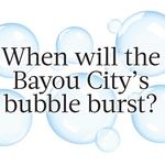 When will the Bayou City's bubble burst? (Video)