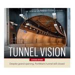 Tunnel Vision: Despite grand opening, PortMiami tunnel still closed (Video)