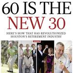 60 is the new 30: Here's how that has revolutionized Houston's retirement industry