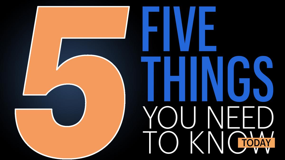 21325434a6bce5 Five things you need to know today in Boston business