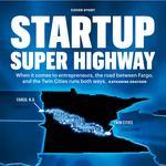 The Minneapolis-Fargo startup super highway