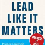 Lead like it matters: Leading is all about relationships