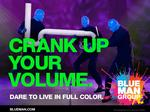 Blue Man Group about to unveil a bold (and youthful) new ad campaign (Video)