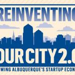 Reinventing Our City 2.0: What do you want to know about ABQ's startup economy?