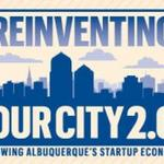 Join us April 23 for Reinventing Our City 2.0: Growing Albuquerque's startup economy