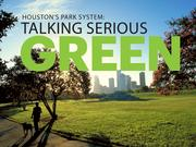 Houston's parks are being revived and revamped to be an essential piece of the city's growth and marketing, and there's big money behind it.