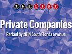 The List: Top South Florida Private Companies