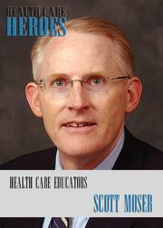 Health Care Educators Scott Moser Department of Family and Community Medicine, University of Kansas School of Medicine - Wichita