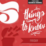5 things to know today, including 27 reasons to celebrate Women of Influence