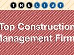 Top of the List: Construction Management Firms