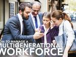 ​Attracting and managing a multigenerational workforce