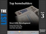 3: West Hills Development  The full list of the top homebuilders - including contact information - is available to PBJ subscribers.  Not a subscriber? Sign up for a free 4-week trial subscription to view this list and more today